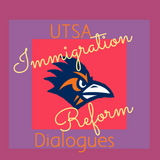 UTSA Dialogues EP01: Immigration Reform Discussion