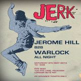 Jerome Hill b2b Warlock @ JERK - RYE WAX London - 09.05.2015