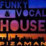 pizaman 2018 Funky, Vocal House
