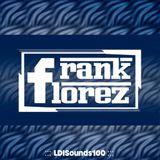 Frank Florez - LDI SOUNDS (Episode #100) [Guestmix]