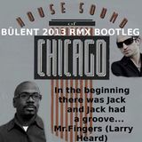 In the beginning there was Jack..Mr.Fingers (Larry Heard) BÜLENT 2013 RMX BOOTLEG FREEDOWNLOAD