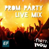EF PromParty Live MIX