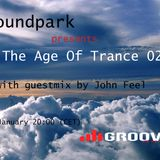 Soundpark - The Age Of Trance 029 (with guestmix by John Feel)(14-01-14) @ Center Groove