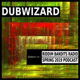 DuBWiZaRd - Riddim Bandits Radio Spring 2019 Podcast