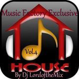 Music Factory Exclusive-House Vol.4 By Dj LordoftheMix
