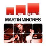 Martin Mingres - In Progres