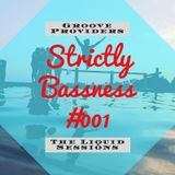 Groove Providers - Strictly Bassness #001 [The Liquid Sessions]