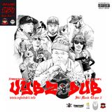 Dub Radio 154 - Vybz Dub The Third - Ski Mask Clique Chapter 2 - StreetVybz & DJ R Dub L
