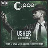 @DJReeceDuncan - USHER #ARTISTMIX