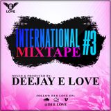 International Mixtape Vol 3 By Dj E Love {2016}