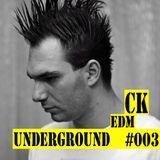 CK - EDM Underground #003