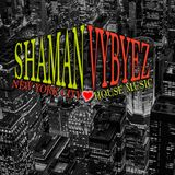 "DJ SHAMAN VYBEZ ""NEW YORK CITY LOVES HOUSE MUSIC"" MIX"
