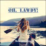 SoundColours | Oh, Lawdy!