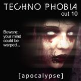 Techno Phobia - CUT 10 [Apocalypse]