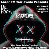 Nu Skool>Hardcore>Junglism - Mr Pook - Lazer FM - 13th Jan 2019
