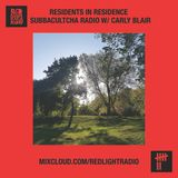 Residents in Residence: Subbacultcha Radio w/ Carly Blair 05-20-2020