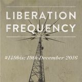 Liberation Frequency #149 bis
