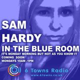 Sam Hardy in The Blue Room 6 Towns Radio with live performance Rob Wheeler & The Blackbirds.