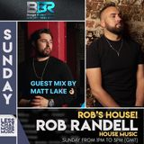 Rob's House on BBR with Rob Randell, Guest Mix Matt Lake (Tribute Mix), 9th December 2018