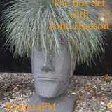The Box Set with John Hudson 30th Sept