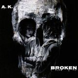 A.K. - Broken