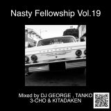 Nasty Fellowship Vol.19 / Mixed by DJ GEORGE , TANKO , 3-CHO & KITADAKEN