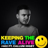 Keeping The Rave Alive Episode 402 feat. Callum Higby