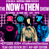 The Now & Then Show #036 (Year-End Review 2017: Hip-Hop Edition)