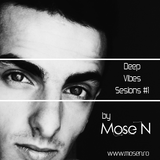 Mose N - Deep Vibes Session #1 [www.mosen.ro]
