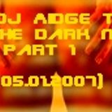 DJ Aidge T - in the dark night mix part2 (11.02.2007)