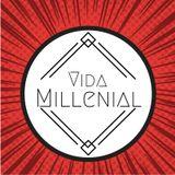 """VIDA MILLENIAL"" ULTIMO PROGRAMA"