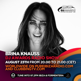 DJ Awards Radio Show 2018 #7 - Special Guest Brina Knauss  @Pure Ibiza Radio & Clubbing TV