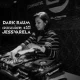 Dark Raum : session #021 Jess varlea (mexico city)