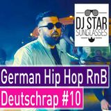 Best of Deutschrap German Hip Hop Summer Mix 2018 #10 - Dj StarSunglasses