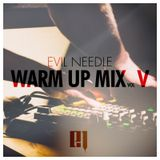 Evil Needle - Warm up Mix 05