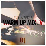 Evil Needle - Warm up Mix 05