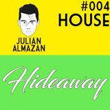 #004 Hideaway / HOUSE