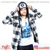 DJ IRON LIVE TRAINING REC #1 2018