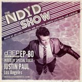 The NDYD Show with guest JUSTIN PAUL - EP80