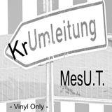 MesU.T. - Krumleitung (Vinyl Only)