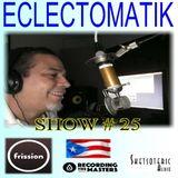Eclectomatik Show #25