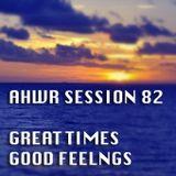 AHWR 81: GREAT TIMES GOOD FEELINGS