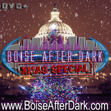 Boise After Dark 2017 X-Mas Special!