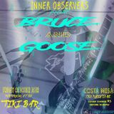 Inner Observers Presents: Bruce and Goose @ Ghastly Hollows