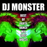 BEST OF PARTY DANCE MIX 2015 (VOL.3) - DJ MONSTER