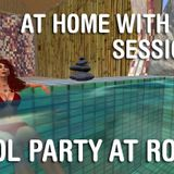 AHWR SESSION 73: Pool Party at Rose's