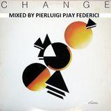 """CHANGE"" THE MIX By Pierluigi PJay Federici"