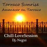 CHILL-LOVE TARRACO SUNRISE SESSION BY-DJ.-NEGUI 27/02/2015