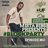 Mista Bibs - #BlockParty Episode 60 (Current R&B & Hip Hop) Follow me on Twitter @MistaBibs