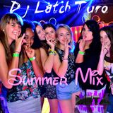 DJ LATCH|EXCLUSIVE MAY|SUMMER MIX
